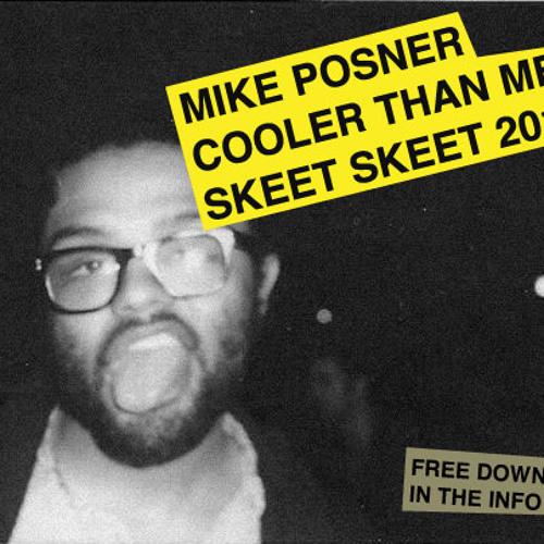 Mike Posner - Cooler Than Me (Skeet Skeet Remix)