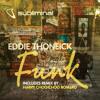 Eddie Thoneick - Funk (Harry Choo Choo Romero Remix)