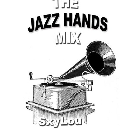SxyLou's Jazz Hands Mix 170310 (House & Swing)