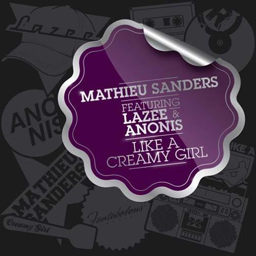 MATHIEU SANDERS Feat LAZEE & ANONIS - LIKE A CREAMY GIRL (RADIO EDIT)