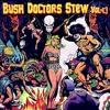 Bush Doctors Stew Vol. 13 - download free with album