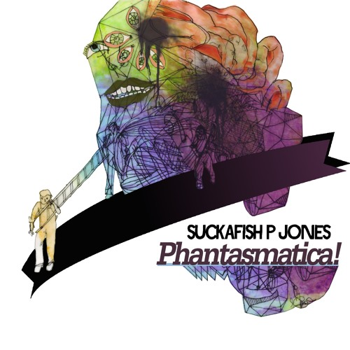 Suckafish P. Jones - Phantasmatica! [dboot007] - Free Net Ep!