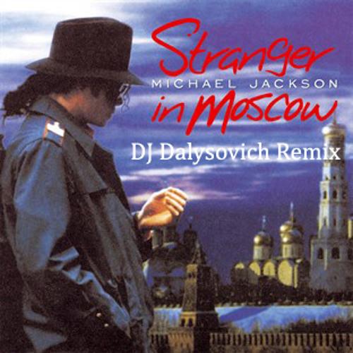 Michael Jackson - Stranger In Moscow (DJ Dalysovich Remix)