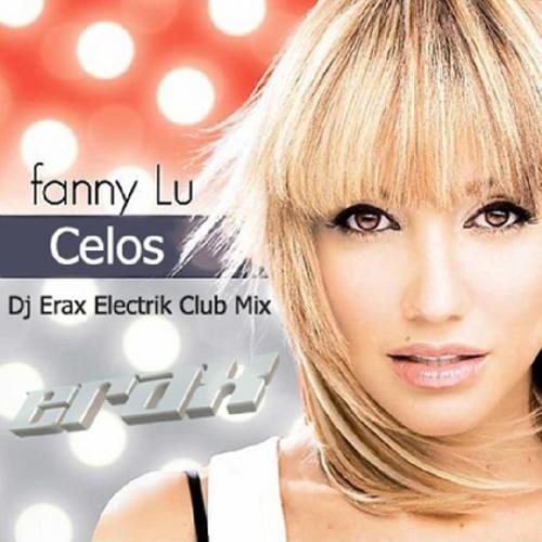 Fanny Lu - Celos (Dj Erax Electrik Club Mix)