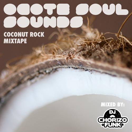 Coconut Rock Mixtape: Ocote Soul Sounds