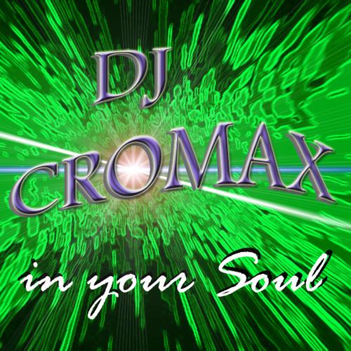 DJ CROMAX - in your Soul