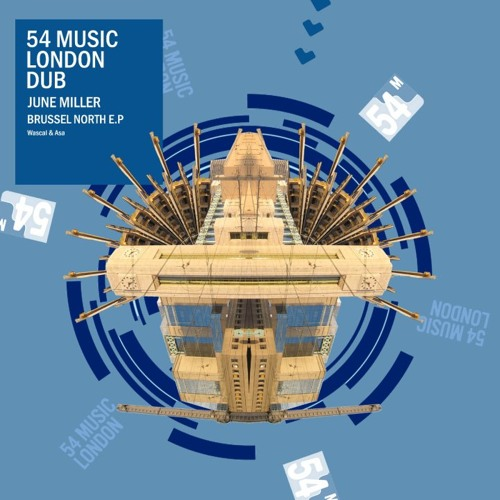 June Miller - Brussel North (Wascal Remix)