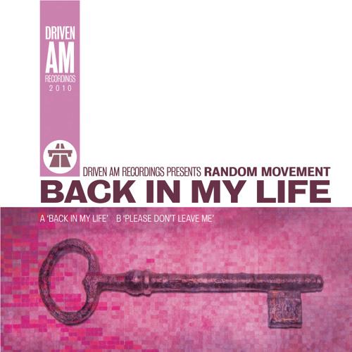 Random Movement - Back In My Life (Driven AM Recordings 005)