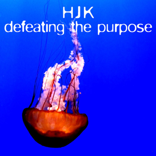 HJK - Defeating the Purpose
