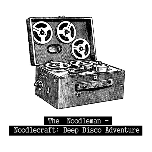 The Noodleman — Noodlecraft: Deep Disco Adventure