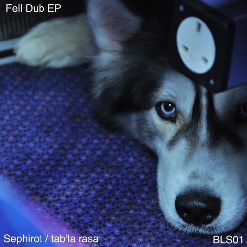 Fell Dub (Tab'la Rasa Remix)