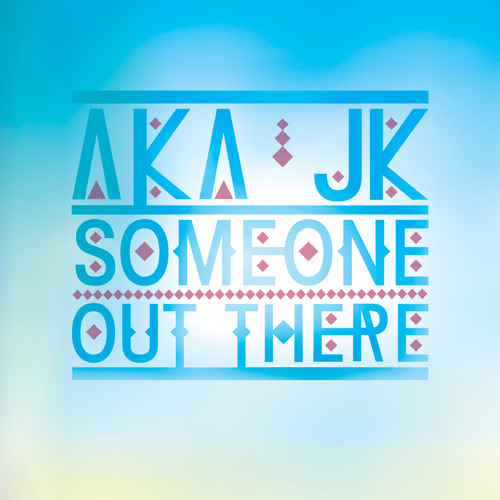 "TOB005: AKA JK ""SOMEONE OUT THERE..."" EP"