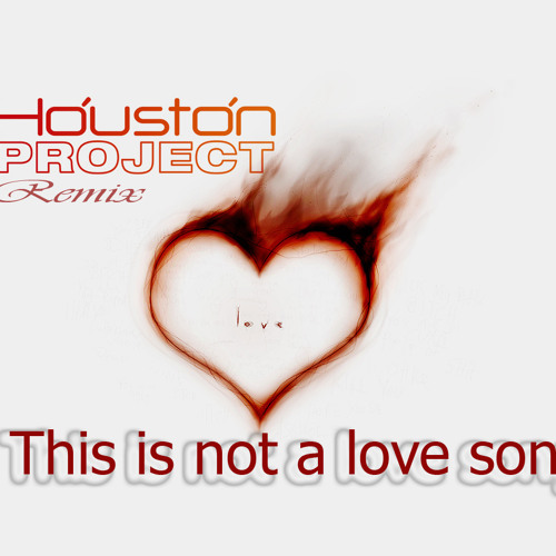 P I L - This is not a love song (Houston Project Original Remix)