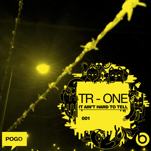 TR - One - Shit Ain't Worth It [POGO Recordings]