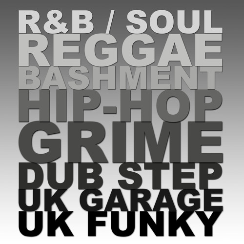 R&B SOUL HIP-HOP RAP GRIME GARAGE FUNKY-HOUSE DUBSTEP BASHMENT REGGAE DJ MIXES