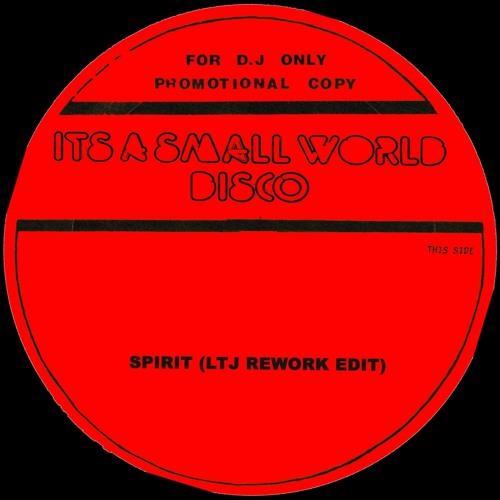 Small World Disco 02 - Spirit (LTJ rework edit)