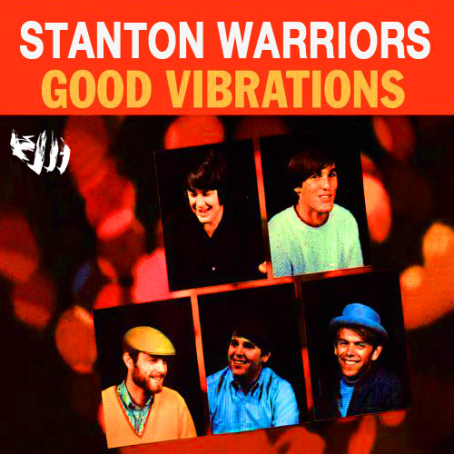 'Good Vibrations' (Stanton Warriors Remix)