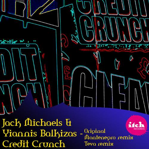 Jack Michaels & Yiannis Balkizas - Credit Crunch (Montenegro Remix)