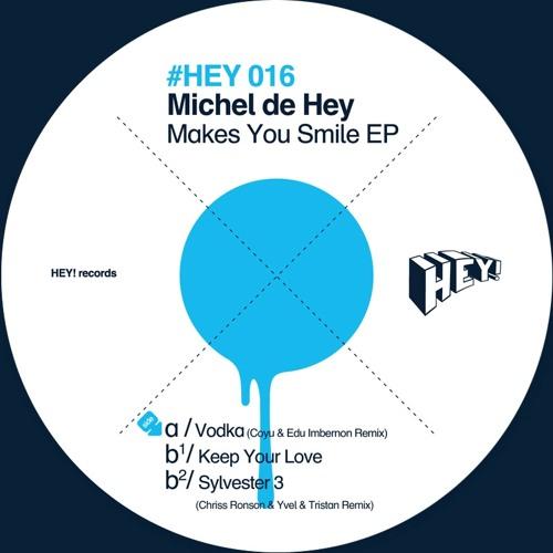 Michel de Hey - Vodka (Coyu & Edu Imbernon Remix) HEY016 preview