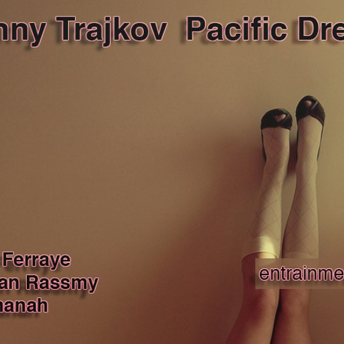 Denny Trajkov - Pacific Dream (OOFT! Remix)