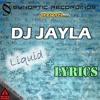 LIQUID+LYRICS - DJ JAYLA + DANJA M© - .E.M.D.