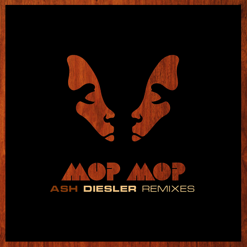 Mop Mop - Ash (Diesler Remix)
