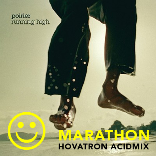 Poirier - Marathon (Hovatron acidmix)