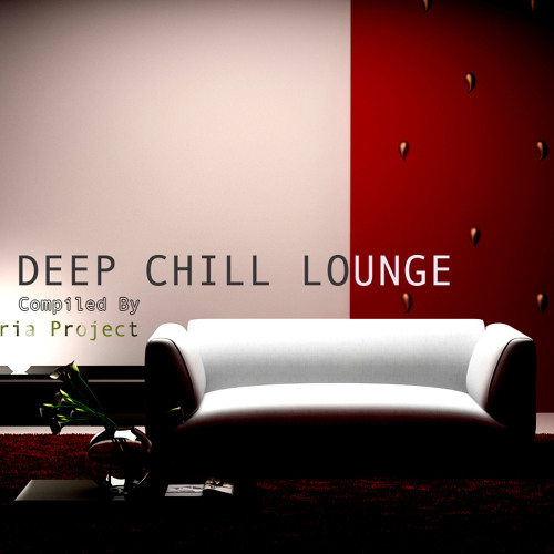 Deep Chill Lounge - The Bria Project  (For Promotional Purposes Only)