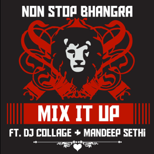 Mix It Up (ft Mr Chatman & Mandeep Sethi) - Non Stop Bhangra