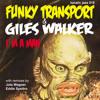 LJ018 01 FunkyTransport and GilesWalker Im A Man Original