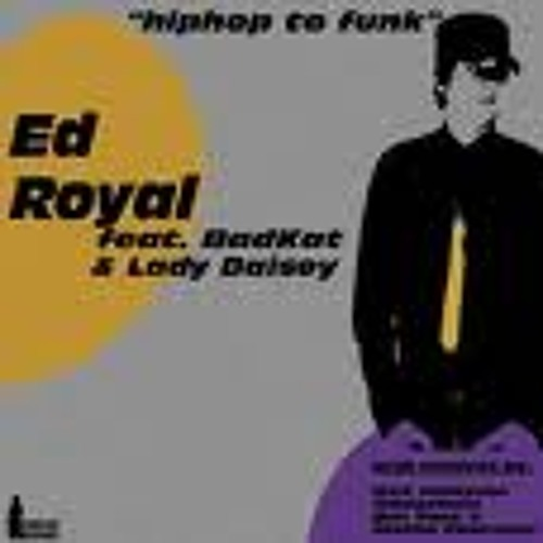 ED ROYAL : HIP HOP TO FUNK (OMEGAMAN REMIX)