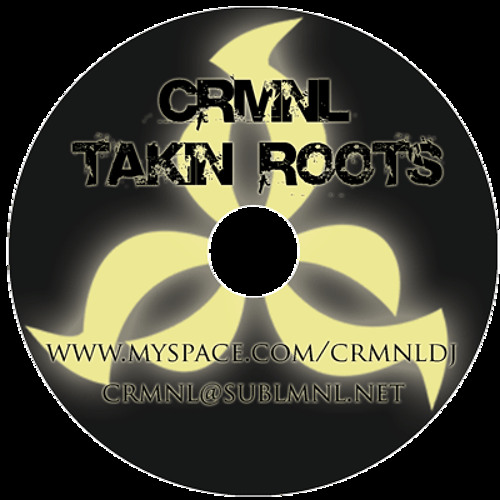 CRMNL Takin Roots