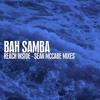 BAH SAMBA - REACH INSIDE - SEAN McCABE MIXES