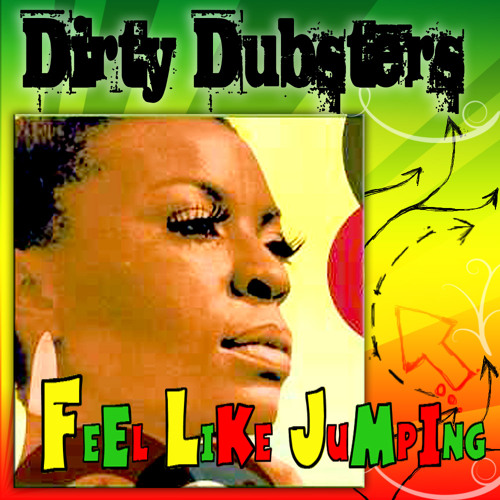 Dirty Dubsters - 'Feel like jumping'