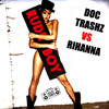 Rihanna - Rude boy (Doc Trashz dubstep remix) 2010 FREE DOWNLOAD