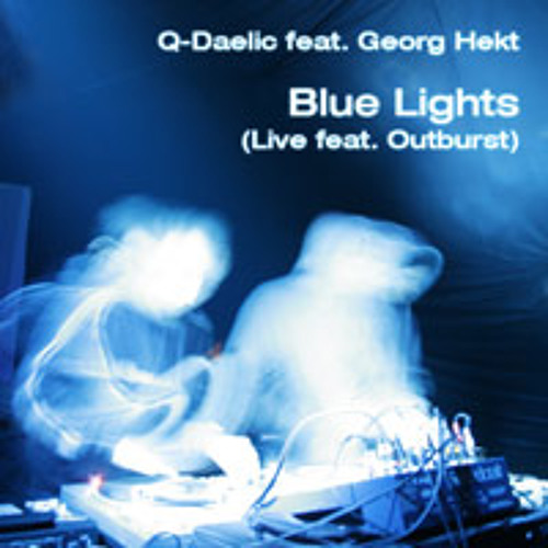 Q-Daelic feat. Georg Hekt - Blue Lights (Live feat. Outburst)