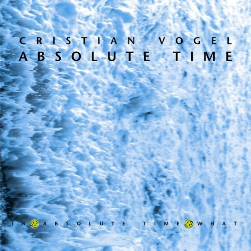 Fratze pres. Cristian Vogel - Absolute Time