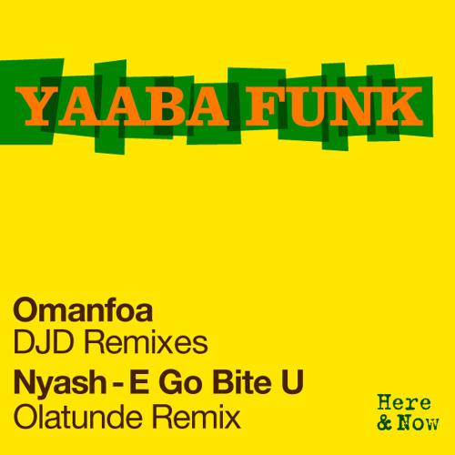 Yaaba Funk - Nyash! E Go Bite U - Olatunde Remix