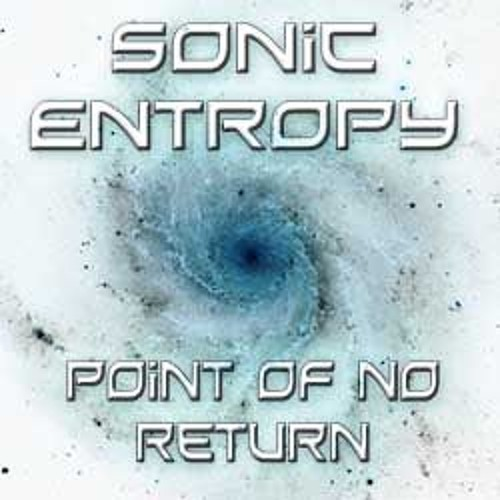 Sonic Entropy - Point Of No Return - 11 - I Like My Life
