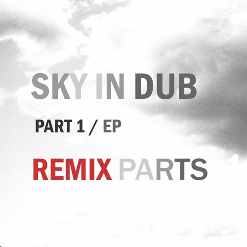 "Part1-""Sky in Dub""-Remix & Phone Parts"