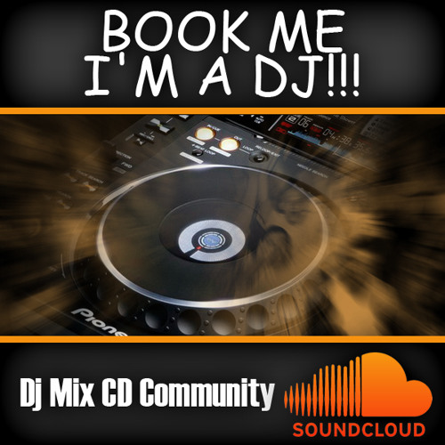 Book Me I'm A DJ!!! (Mix CD Community)