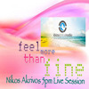 Nikos Akrivos LIVE 5PM Feel more than fine Session @ Ibiza Global Radio - 8-Abril-10