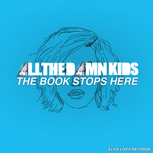All The Damn Kids - The Books Stop Here