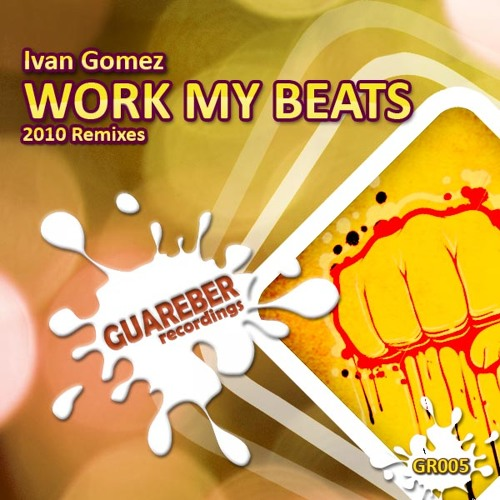 Ivan Gomez - Work my Beats 2010 (original 2010 Remix)