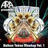 ARA Soundsystem presents: Balkan Tekno Mashup Vol.1