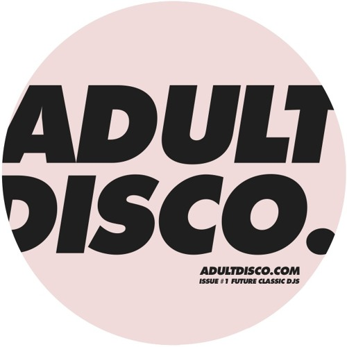 Adult Disco Mix #1 - Future Classic DJs - Coming May 1 to the Civic