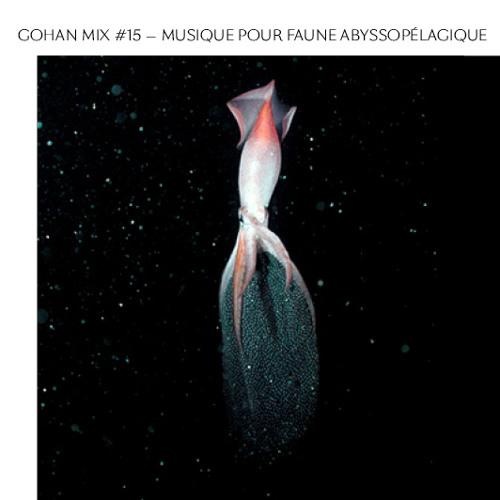 Gohan mix#15 — Musique pour faune abyssopélagique