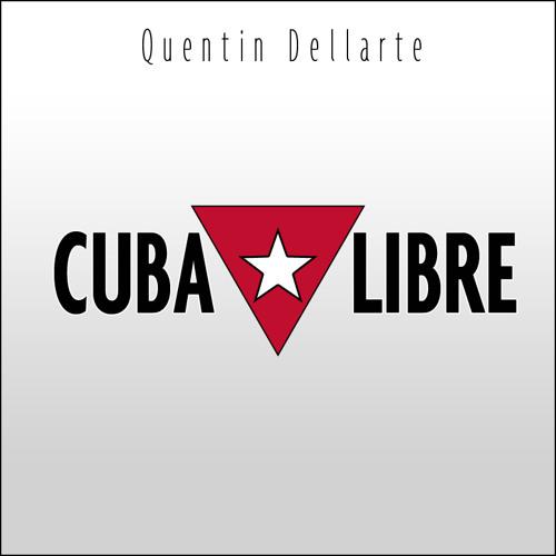 Quentin Dellarte - Cuba Libre (Original Mix)