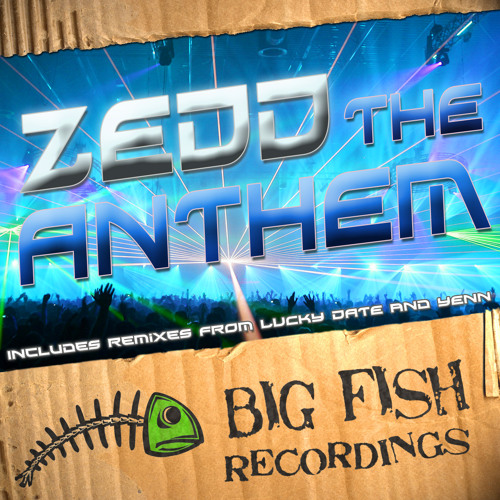 Zedd- The Anthem (Lucky Date Remix)