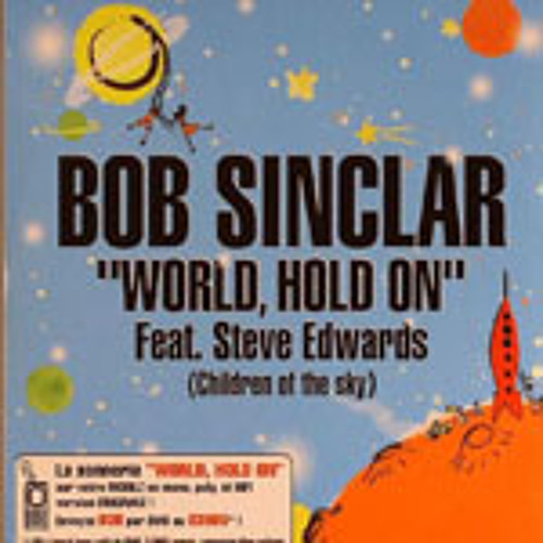 Bob Sinlcar - World Hold On - Sergio Flores Epic Club Mix